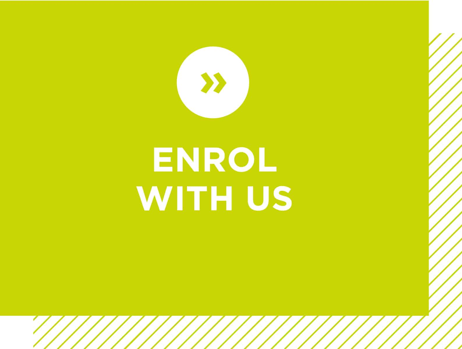 Enrol with us