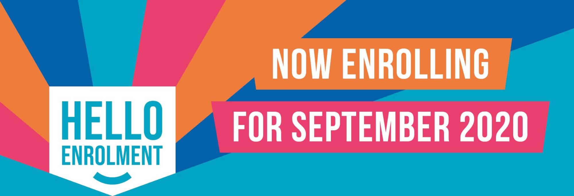 Now enrolling for September 2020