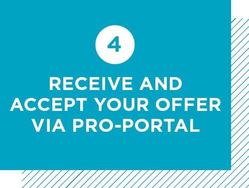 Step 4: Receive and accept your offer via Pro-Portal