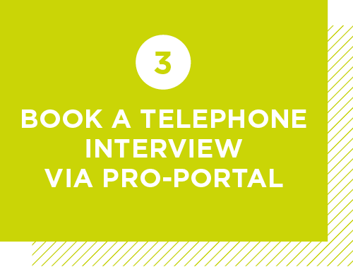 Step 3: Book a telephone interview via Pro-portal